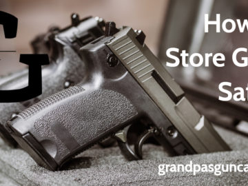 How to Store Guns Safely